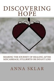 Discovering Hope - Sharing the Journey of Healing After Miscarriage, Stillbirth or Infant Loss