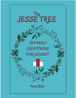 The Jesse Tree - 28 Family Devotions for Advent